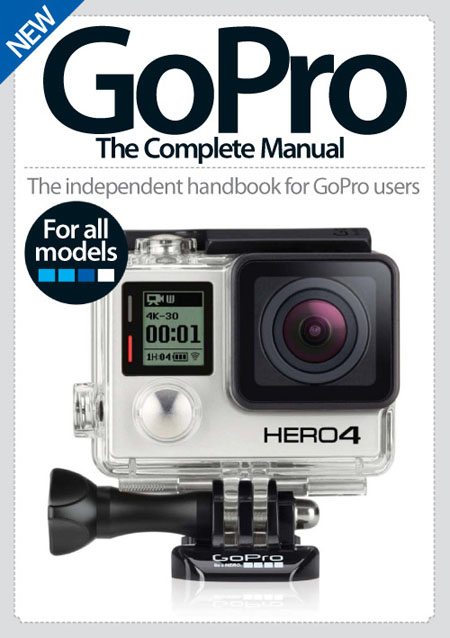 GoPro: The Complete Manual